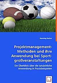 Projektmanagement- Methoden und ihre Anwendung bei Sportgroßveranstaltungen