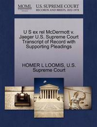 U S Ex Rel McDermott V. Jaeger U.S. Supreme Court Transcript of Record with Supporting Pleadings