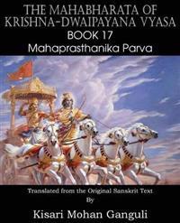 The Mahabharata of Krishna-Dwaipayana Vyasa Book 17 Mahaprasthanika Parva