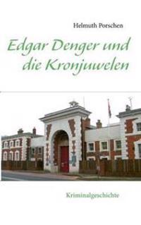 Edgar Denger Und Die Kronjuwelen