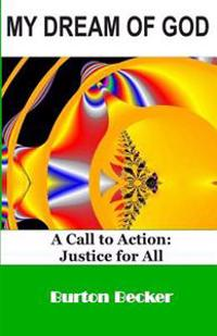 My Dream of God: A Call to Action: Justice for All