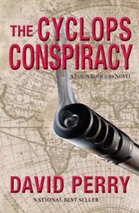 The Cyclops Conspiracy:: A Jason Rodgers Novel