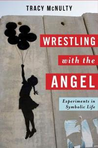 Wrestling with the Angel: Experiments in Symbolic Life
