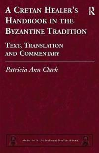 A Cretan Healer's Handbook in the Byzantine Tradition