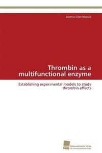 Thrombin as a Multifunctional Enzyme