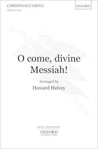 O come, divine Messiah!