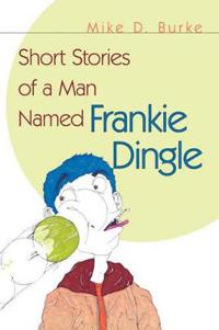 Short Stories of a Man Named Frankie Dingle