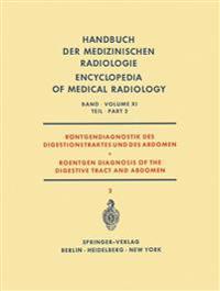 Rontgendiagnostik des Digestionstraktes und des Abdomen / Roentgen Diagnosis of the Digestive Tract and Abdomen