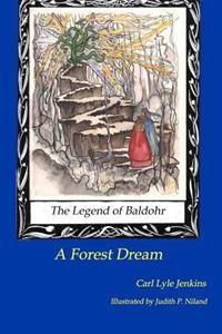 The Legend of Baldohr--A Forest Dream