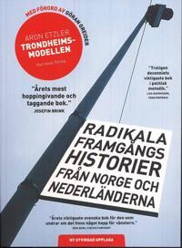 Trondheimsmodellen : radikala framgångs historier från Norge och Nederländerna