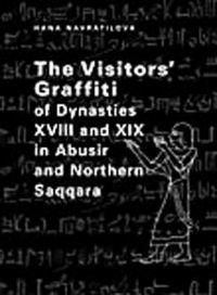The Visitors' Graffiti of Dynasties XVIII and XIX in Abusir and Northern Saqqara