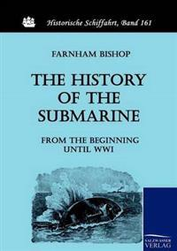 The History of the Submarine from the Beginning Until Wwi