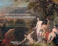 Art and Allegiance in the Dutch Golden Age
