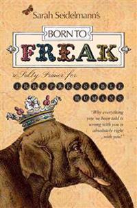 Born to Freak