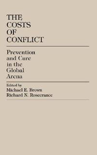 The Costs of Conflict: Prevention and Cure in the Global Arena