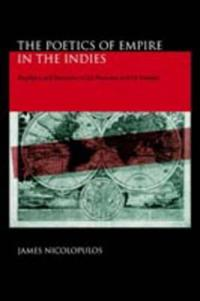 The Poetics Of Empire In The Indies