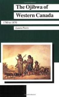 The Ojibwa of Western Canada, 1780-1870