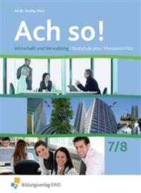 Ach so! Wirtschaft und Verwaltung 7 / 8. Schülerband