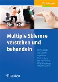 Multiple Sklerose Verstehen Und Behandeln: Hintergründe Und Studienergebnisse - Untersuchung Und Behandlung - Clinical Reasoning in Fallbeispielen