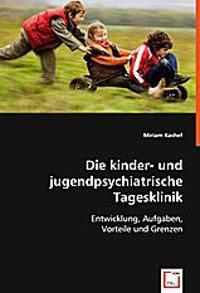 Die kinder- und jugendpsychiatrische Tagesklinik