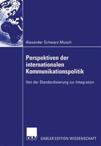 Perspektiven Der Internationalen Kommunikationspolitik