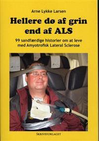 Hellere dø af grin end af ALS