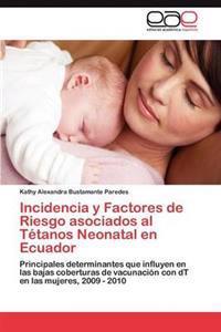 Incidencia y Factores de Riesgo Asociados Al Tetanos Neonatal En Ecuador