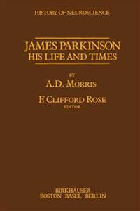 James Parkinson His Life and Times