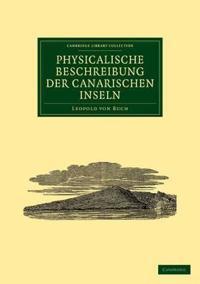 Physicalische Beschreibung Der Canarischen Inseln / Physical Description of the Canary Islands