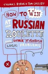 How to Win at Russian Roulette