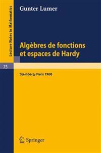 Algebres de Fonctions Et Espaces de Hardy