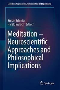 Meditation - Neuroscientific Approaches and Philosophical Implications