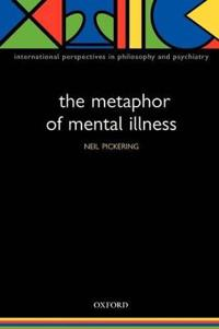 The Metaphor of Mental Illness