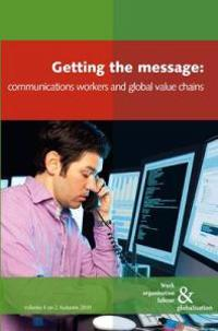 Getting the Message: Communications Workers and Global Value Chains