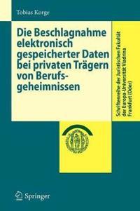 Die Beschlagnahme Elektronisch Gespeicherter Daten Bei Privaten Tragern Von Berufsgeheimnissen