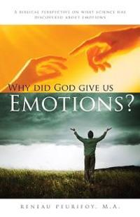 Why Did God Give Us Emotions