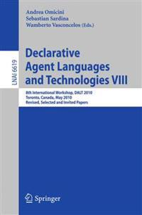 Declarative Agent Languages and Technologies VIII