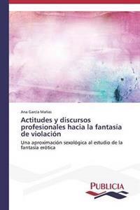 Actitudes y Discursos Profesionales Hacia La Fantasia de Violacion