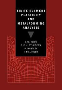 Finite Element Plasticity And Metalforming Analysis