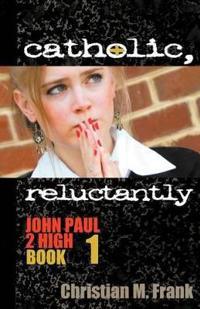 Catholic, Reluctantly
