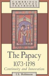 The Papacy 1073-1198