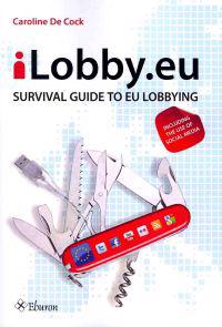 iLobby.EU: Survival Guide to EU Lobbying, Including the Use of Social Media