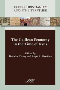 The Galilean Economy in the Time of Jesus