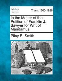 In the Matter of the Petition of Franklin J. Sawyer for Writ of Mandamus