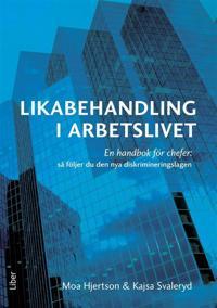 Likabehandling i arbetslivet : En handbok för chefer: så följer du den nya diskrimineringslagen