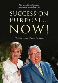 Success on Purpose... Now!