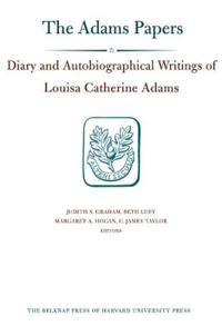 The Diary and Autobiographical Writings of Louisa Catherine Adams