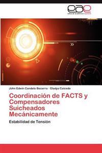 Coordinacion de Facts y Compensadores Suicheados Mecanicamente