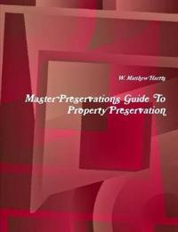 Master Preservations Guide to Property Preservation