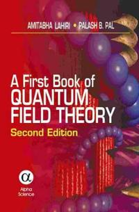 A First Book of Quantum Field Theory